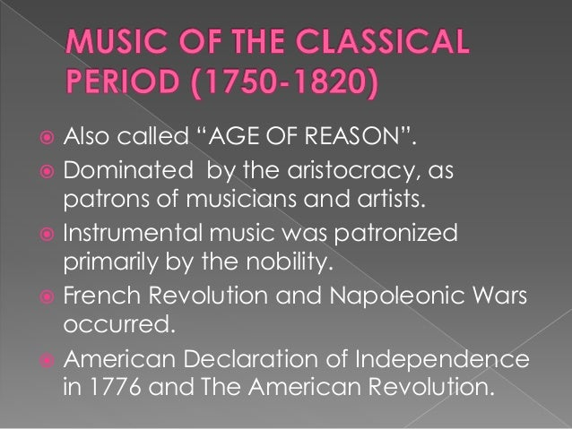 " Also called ""AGE OF REASON"".  Dominated by the aristocracy, as patrons of musicians and artists.  Instrumental music w..."