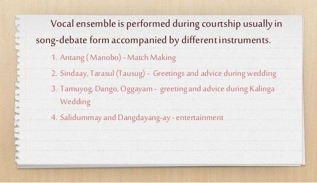 Vocalensembleisperformedduringcourtshipusuallyin song-debateformaccompaniedbydifferentinstruments. 1. Antang( Manobo) - Ma...