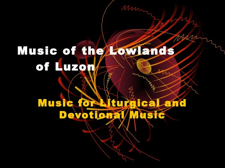 Music of the lowlands of luzon for What is the definition of house music