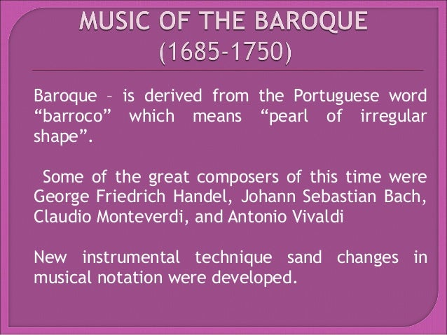 Music of the medieval renaissance baroque music for What are the characteristics of baroque period
