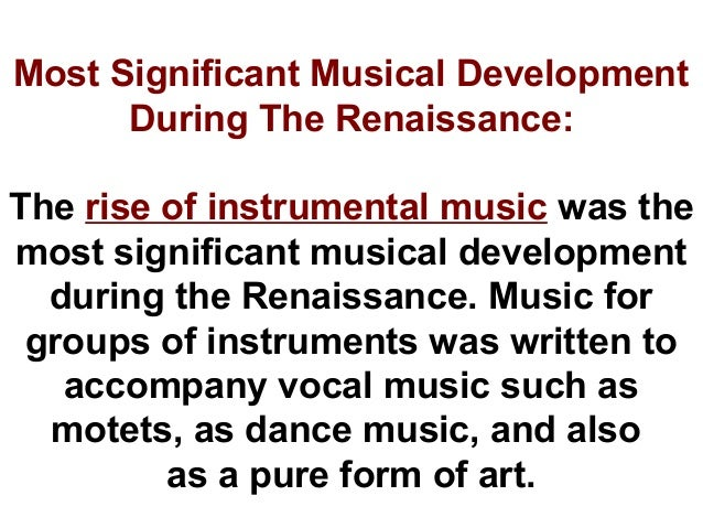 music and musicians in the renaissance essay The art of music essay  many instruments were available to musicians in the renaissance period, much that it created the future of instrumental music lutes .