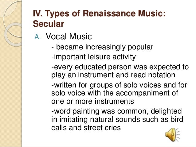"""music styles in the renaissance era essay The renaissance era essay the renaissance era essay 866 words 4 pages during the renaissance era, the main concept was that it put human life, security, and religion at the interior renaissance literally means """"rebirth"""" and it is a perfect visualization of what the renaissance was  essay about music styles in the renaissance era 940."""