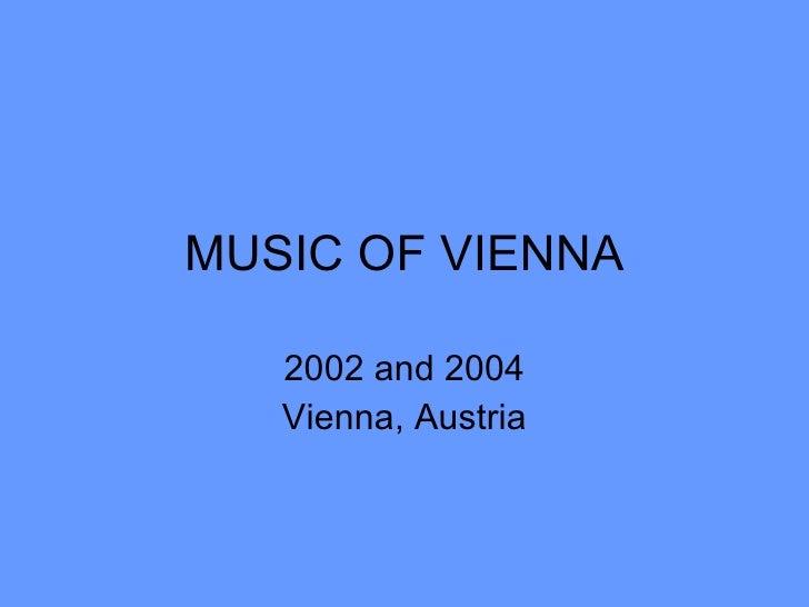 MUSIC OF VIENNA     2002 and 2004    Vienna, Austria