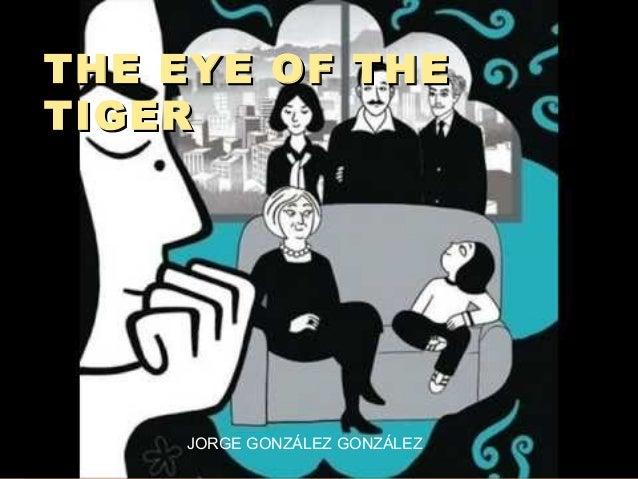 THE EYE OF THETIGER    JORGE GONZÁLEZ GONZÁLEZ