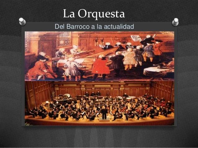 La OrquestaDel Barroco a la actualidad