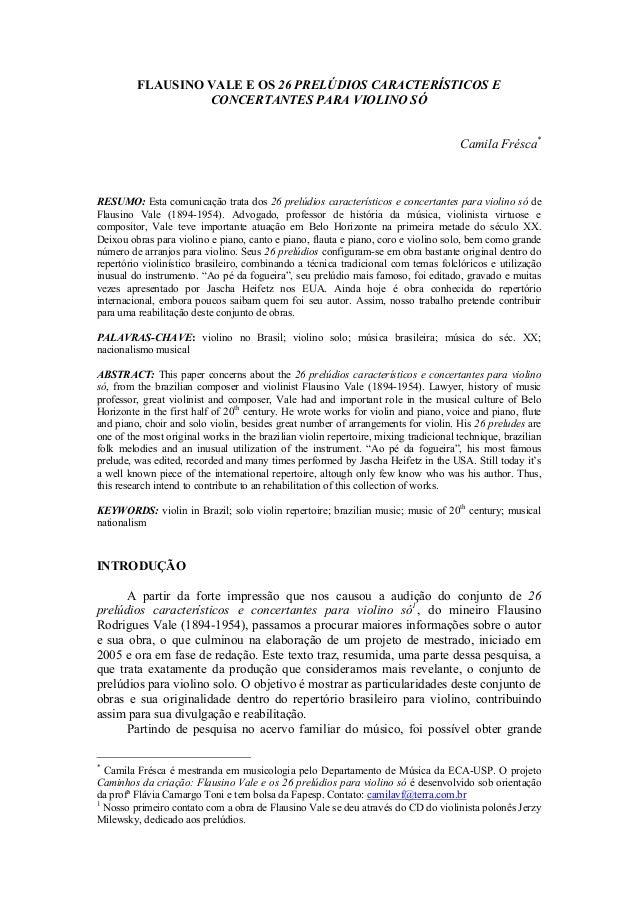 FLAUSINO VALE E OS 26 PRELÚDIOS CARACTERÍSTICOS E CONCERTANTES PARA VIOLINO SÓ Camila Frésca* RESUMO: Esta comunicação tra...