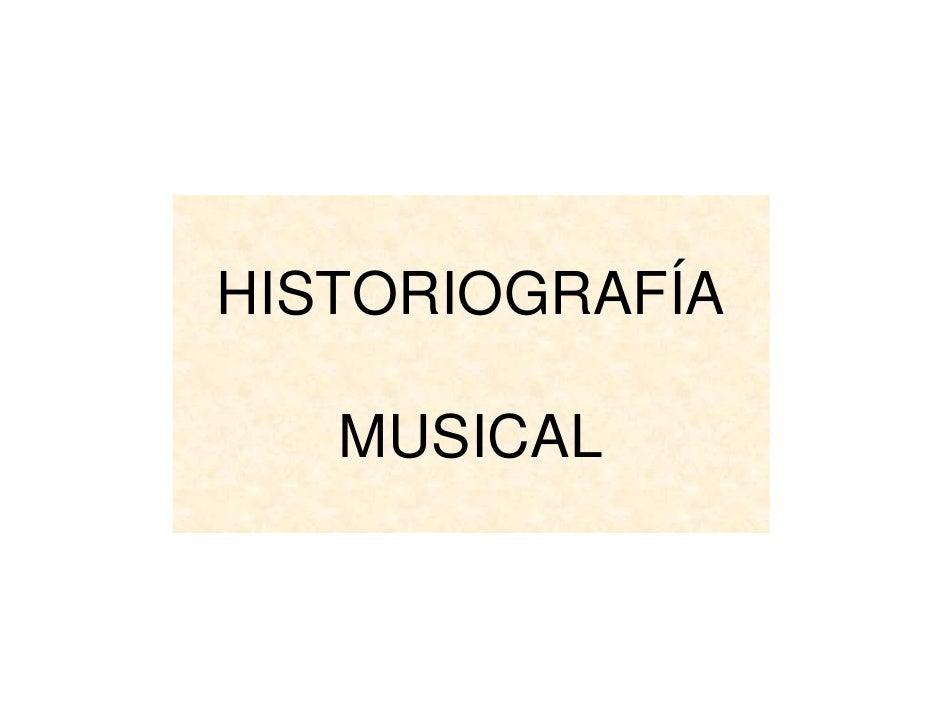 HISTORIOGRAFÍA   MUSICAL