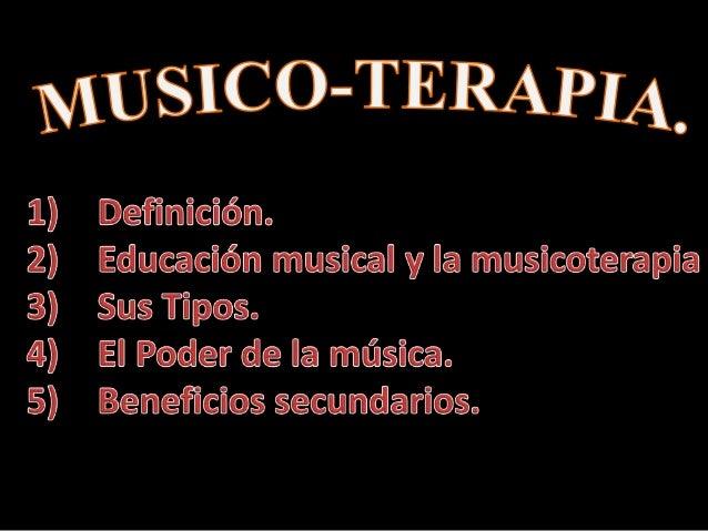 • Se refiere al uso de la música, para facilitar la expresión, el movimiento y otros objetivos terapéuticos relevantes.
