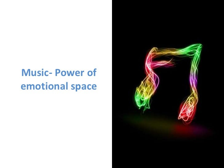 Music- Power of emotional space<br />