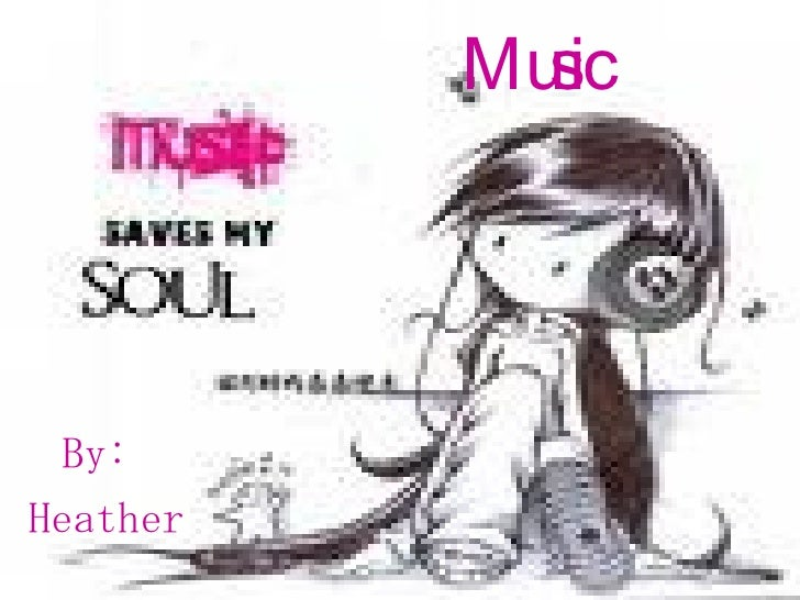 Music By:  Heather