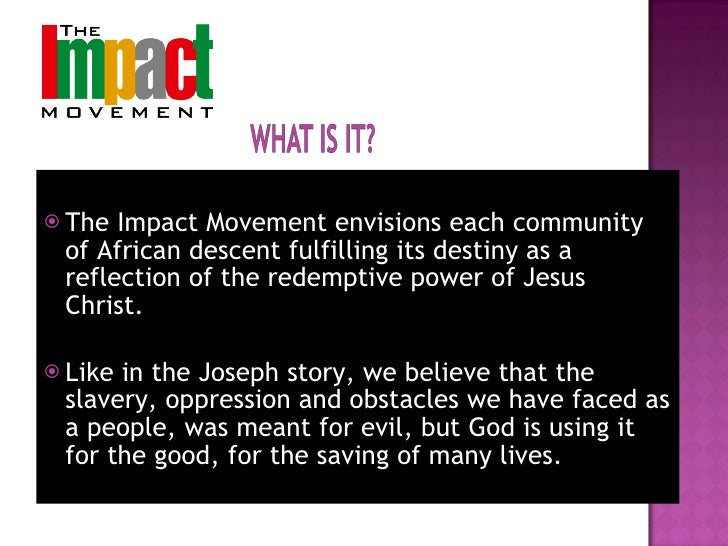 <ul><li>The Impact Movement envisions each community of African descent fulfilling its destiny as a reflection of the rede...