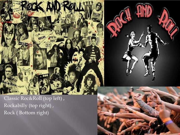 Classic Roc&Roll (top left) ,Rockabilly (top right) ,Rock ( Bottom right)
