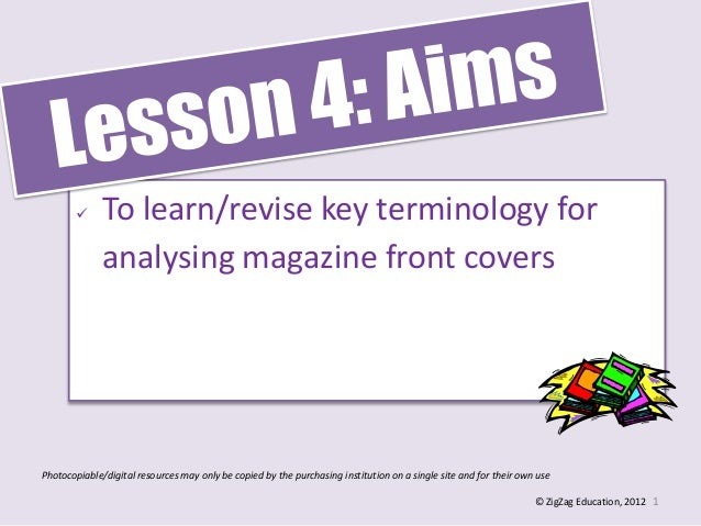      To learn/revise key terminology for              analysing magazine front coversPhotocopiable/digital resources may ...