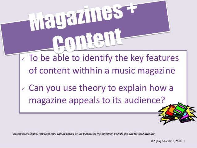  To be able to identify the key featuresof content withhin a music magazine Can you use theory to explain how amagazine ...