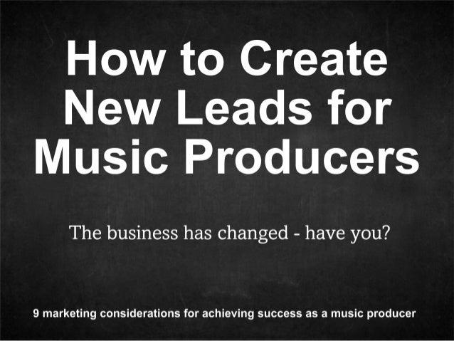 Music Marketing Manifesto 2013 - For Music Producers