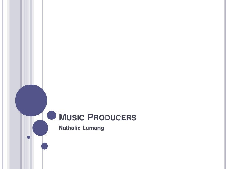 Music Producers<br />Nathalie Lumang<br />