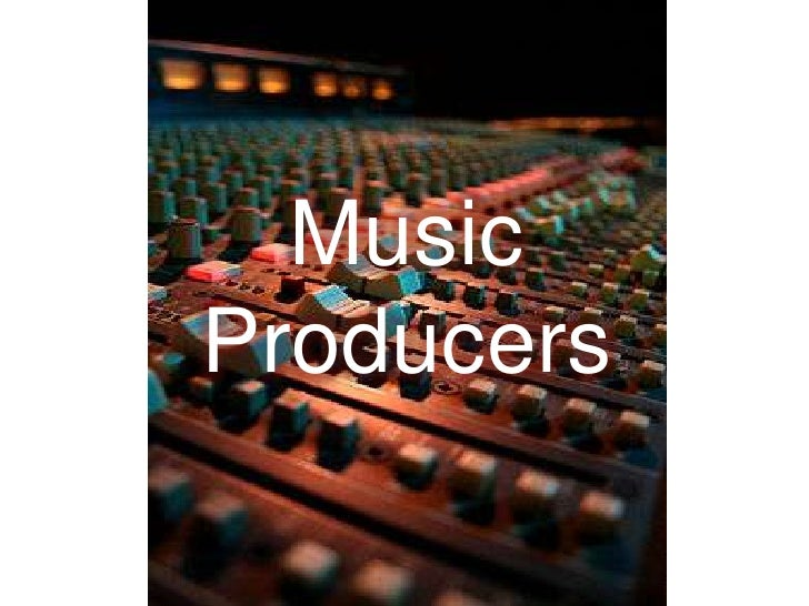 Music Producers<br />