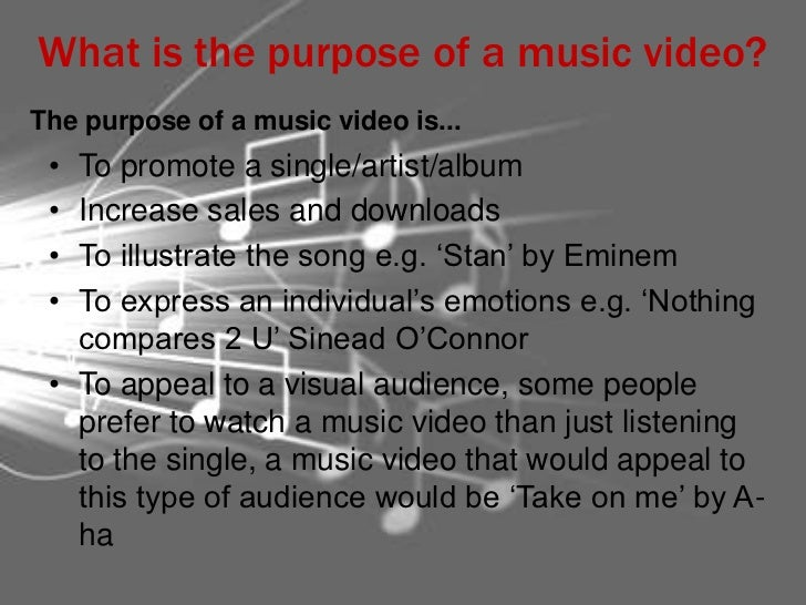 purpose of music videos essay How can the answer be improved.