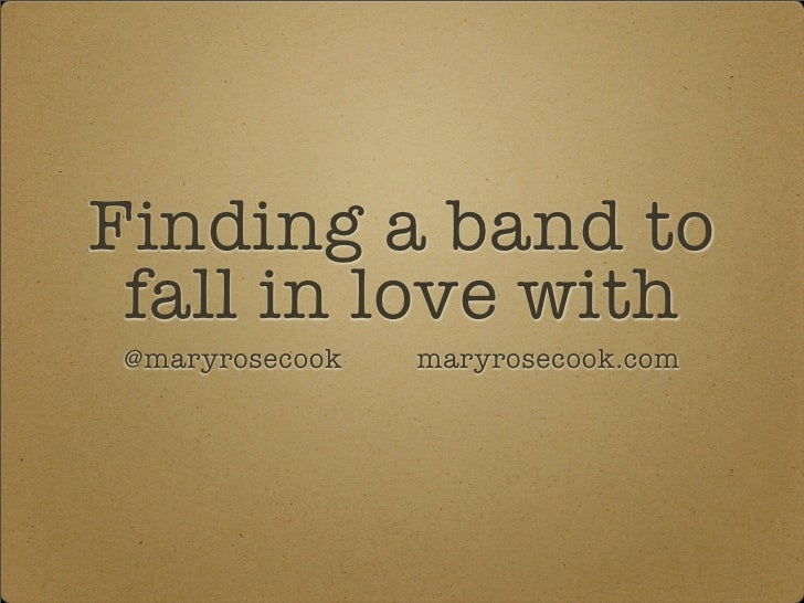 Finding a band to  fall in love with  @maryrosecook   maryrosecook.com