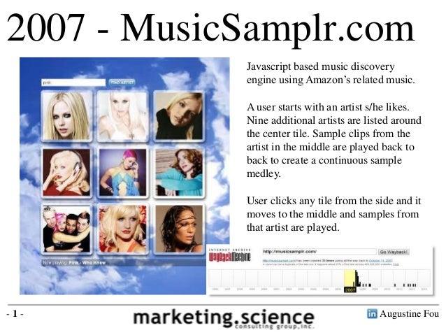 2007 - MusicSamplr.com            Javascript based music discovery            engine using Amazon's related music.        ...