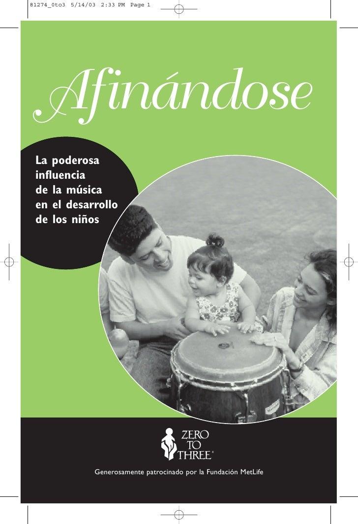 AfinándoseLa poderosainfluenciade la músicaen el desarrollode los niños           Generosamente patrocinado por la Fundaci...