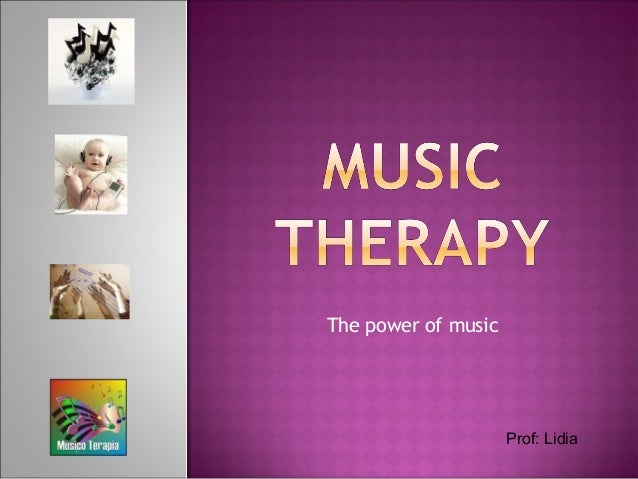 The power of music Prof: Lidia