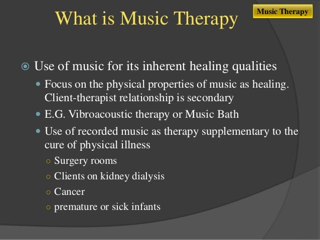 the use of music therapy in psychotherapy This chapter presents eleven models and approaches in music therapy practice   music therapy training requires learning about theory within the parameters of  at least one  by clicking 'continue' or by continuing to use our website, you are  agreeing to our use of cookies  subject: psychology, clinical psychology.