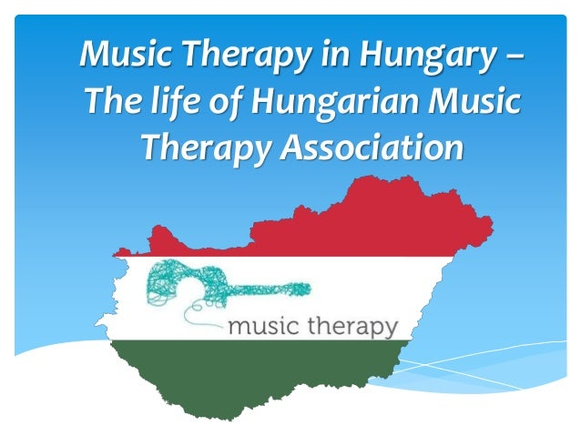 Music Therapy in Hungary – The life of Hungarian Music Therapy Association