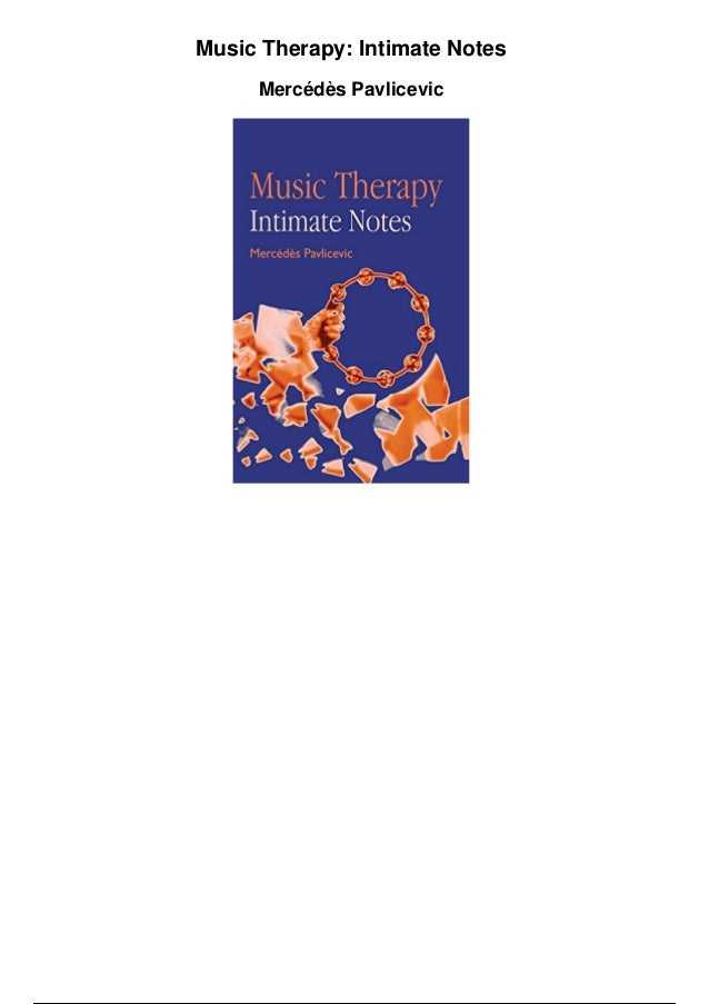 Music Therapy: Intimate Notes Mercédès Pavlicevic