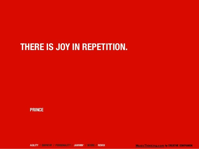MusicThinking.com by CREATIVE COMPANION THERE IS JOY IN REPETITION. AGILITY / EMPATHY / PERSONALITY / JAMMIN' / SCORE / RE...
