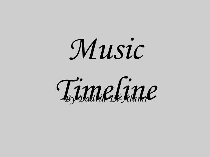 Music Timeline By Badria El-Alami