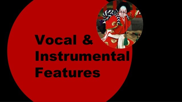Vocal & Instrumental Features