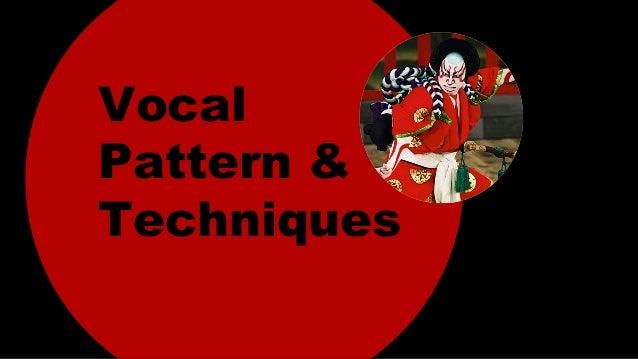 Vocal Pattern & Techniques