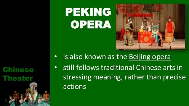 • is also known as the Beijing opera • still follows traditional Chinese arts in stressing meaning, rather than precise ac...