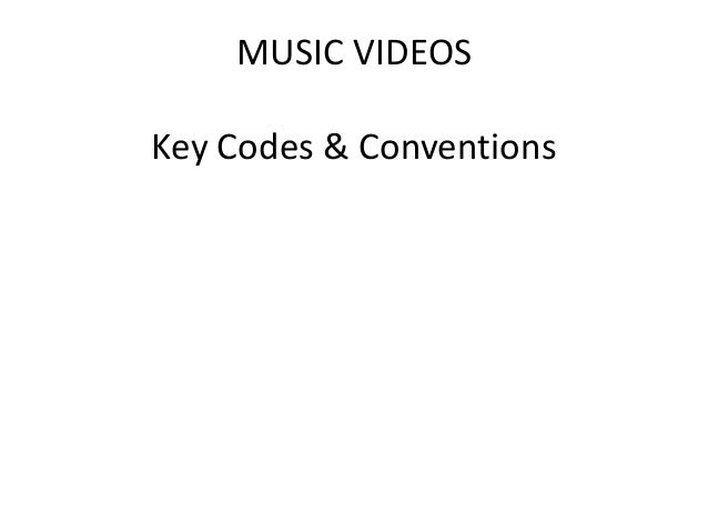 MUSIC VIDEOS Key Codes & Conventions