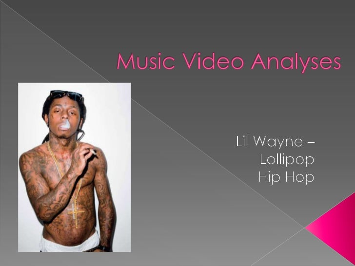 Music Video Analyses Lil Wayne