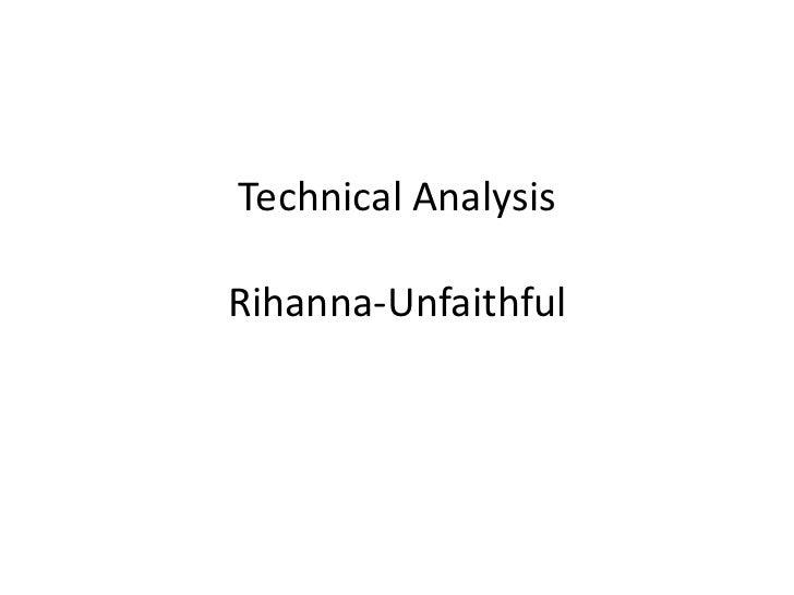 Technical AnalysisRihanna-Unfaithful