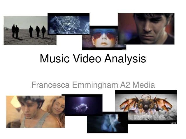 Music Video Analysis Francesca Emmingham A2 Media