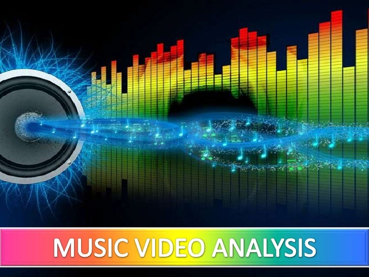 MUSIC VIDEO ANALYSIS<br />