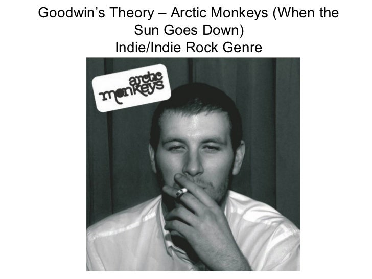 Goodwin's Theory – Arctic Monkeys (When the              Sun Goes Down)           Indie/Indie Rock Genre