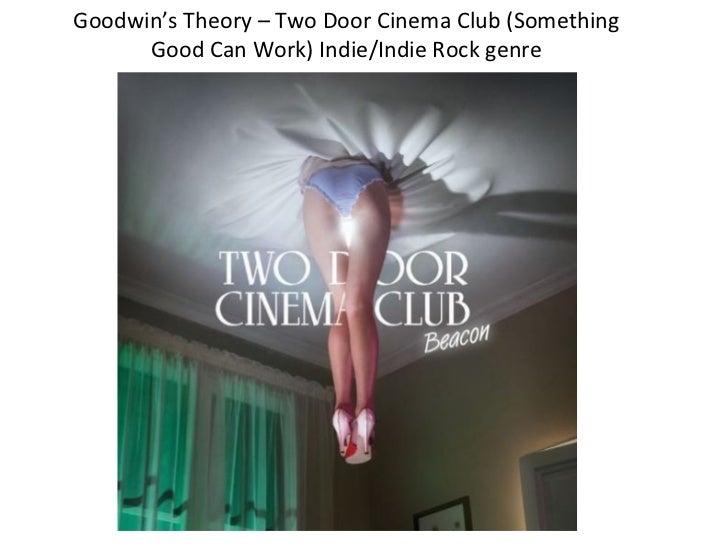Goodwin's Theory – Two Door Cinema Club (Something      Good Can Work) Indie/Indie Rock genre