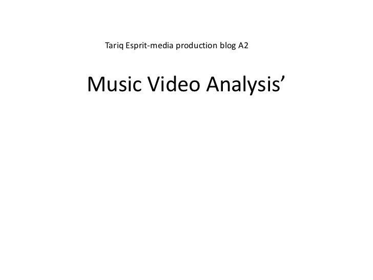 Tariq Esprit-media production blog A2Music Video Analysis'