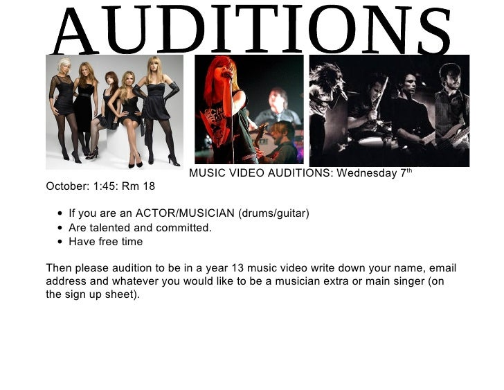 MUSIC VIDEO AUDITIONS Wednesday 7th October 145 Rm 18 O If