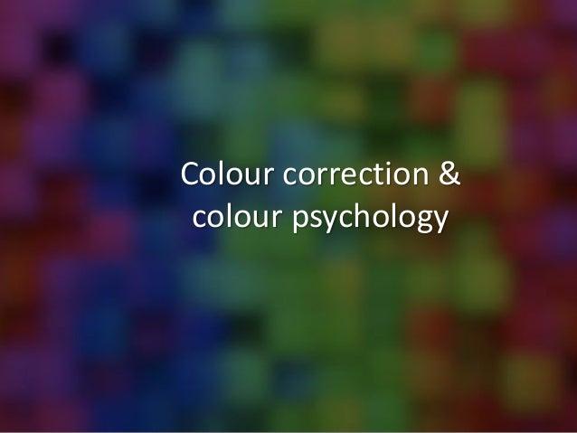 Colour correction & colour psychology