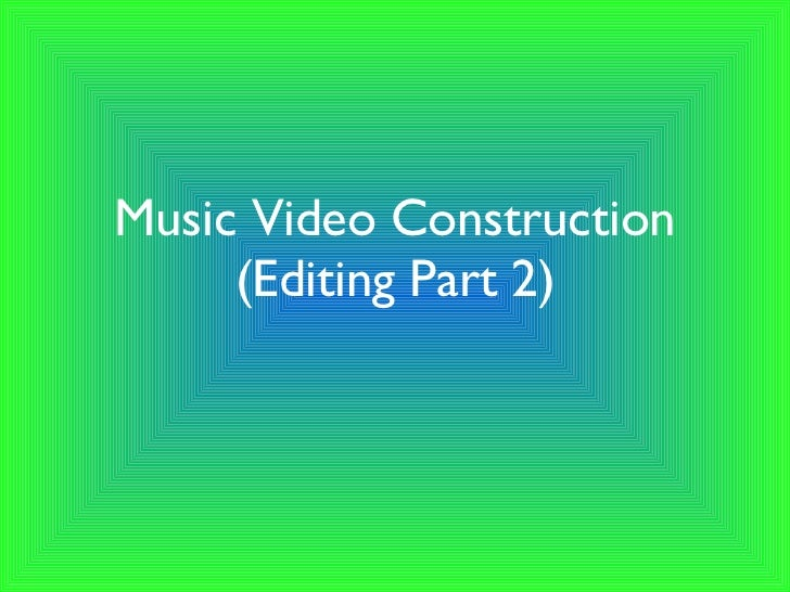 Music Video Construction (Editing Part 2)