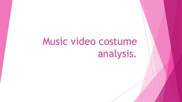 Music video costume  analysis.