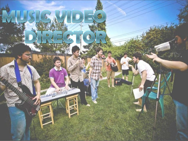 What is one?  They are the director of a music video. The directors job is to make the music video, artistic, dramatic an...