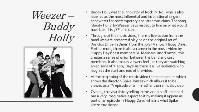 Weezer – Buddy Holly • Buddy Holly was the innovator of Rock 'N' Roll who is also labelled as the most influential and ins...