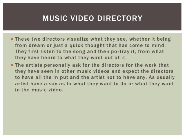 MUSIC VIDEO DIRECTORY These two directors visualize what they see, whether it being  from dream or just a quick thought t...