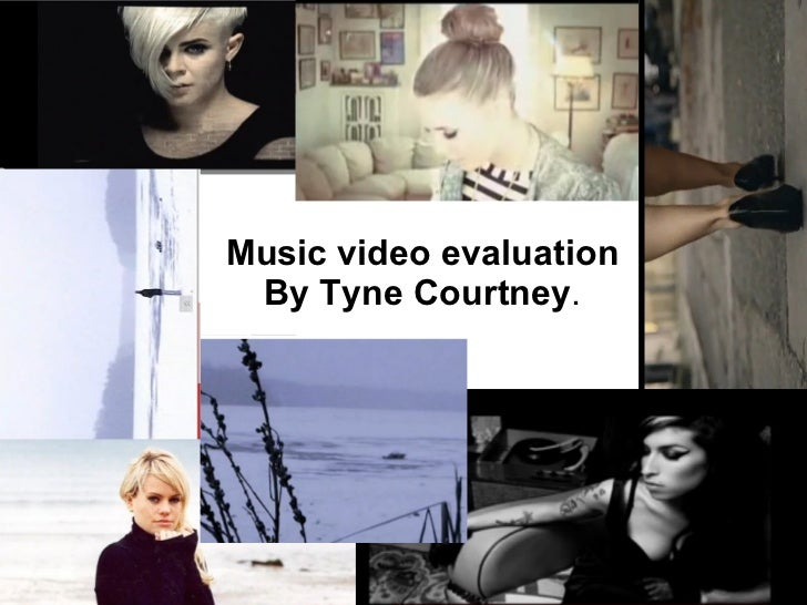 Music video evaluation By Tyne Courtney .